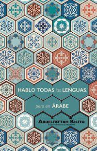 Hablo Todas Las Lenguas, Pero En Arabe - Abdelfattah Kilito