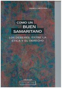 COMO UN BUEN SAMARITANO / LOS DEBERES, ENTRE LA ETICA Y EL DERECHO