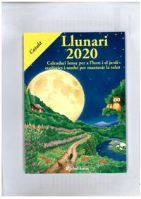 LLUNARI 2020 - CALENDARI LUNAR PER A L'HORT I EL JARDI ECOLOGICS