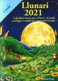 LLUNARI 2021 - CALENDARI LUNAR PER A L'HORT I EL JARDI ECOLOGICS