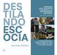 Destilando Escocia - Homenaje De El Celler De Can Roca A La Gastronomia Escocesa - Joan Roca Fontane / Josep Roca Fontane / Jordi Roca Fontane