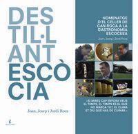 DESTILLANT ESCOCIA - HOMENATGE D'EL CELLER DE CAN ROCA A LA GASTRONOMIA ESCOCESA