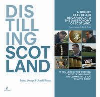 DISTILLING SCOTLAND - A TRIBUTE BY EL CELLER DE CAN ROCA TO THE GASTRONOMY OF SCOTLAND