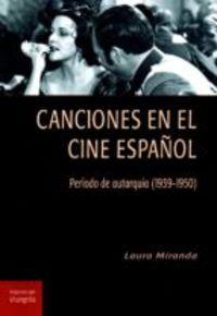 CANCIONES EN EL CINE ESPAÑOL - PERIODO DE AUTARQUIA (1939-1950)