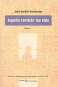 AQUELLO TAMBIEN FUE VIDA