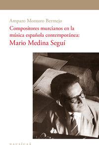 Compositores Murcianos En La Musica Española Contemporanea - Amparo Montoro Bermejo