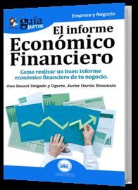 El Informe Economico Financiero - Josu I. Delgado Y Ugarte / Javier Garcia Bononato