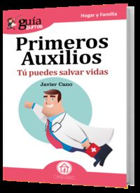 Guia Burros Primeros Auxilios - Tu Puedes Salvar Vidas - Javier Cano Molina
