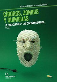 CIBORGS, ZOMBIS Y QUIMERAS - LA CIBERCULTURA Y LAS CIBERVANGUARDIAS