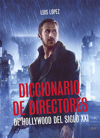 Diccionario De Directores De Hollywood Del Siglo Xx - Luis Lopez Belda