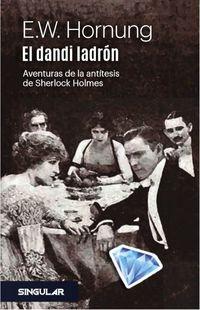 DANDI LADRON, EL - AVENTURAS DE LA ANTITESIS DE SHERLOCK HOLMES