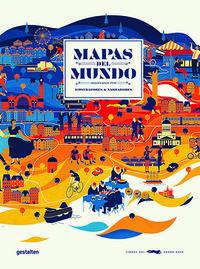 MAPAS DEL MUNDO - IMAGINADOS POR ILUSTRADORES Y NARRADORES