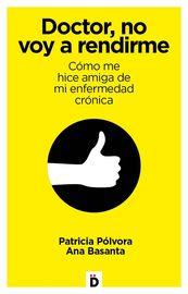 Doctor, No Voy A Rendirme - Ana Basanta / Patricia Polvora
