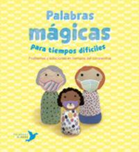 PALABRAS MAGICAS PARA TIEMPOS DIFICILES - PROBLEMAS Y SOLUCIONES EN TIEMPOS DEL CORONAVIRUS