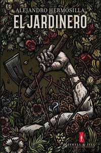 El jardinero - Alejandro Hermosilla / Tomas Hijo (il. )