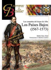 Campañas Del Duque De Alba, Las - Los Paises Bajos (1567-1573) - Ruben Saez Abad