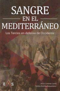 sangre en el mediterraneo - los tercios en defensa de occidente - Jesus Lorente Liarte