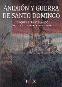 anexion y guerra de santo domingo - Joaquin Guillermo Peña Blanco