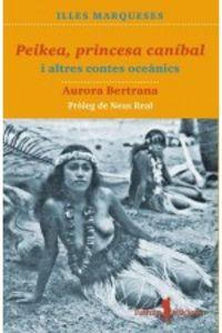 Peikea, Princesa Canibal I Altres Contes Oceanics - Aurora Bertrana