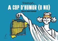 A COP D'HUMOR (O NO)