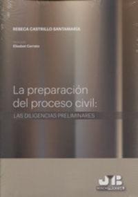 Preparacion Del Proceso Civil Las Diligencias Preliminares - Elisabeth Cerrato