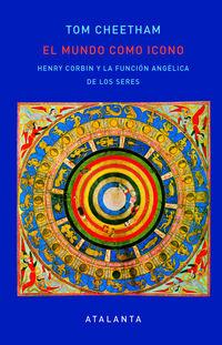 MUNDO COMO ICONO, EL - HENRY CORBIN Y LA FUNCION ANGELICA DE LOS SERES