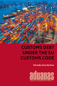 CUSTOMS DEBT UNDER THE EU CUSTOMS CODE