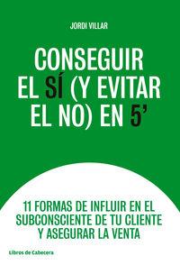 CONSEGUIR EL SI (Y EVITAR EL NO) EN 5'
