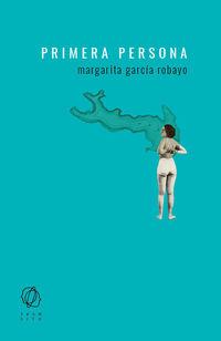 Primera Persona - Margarita Garcia Robayo