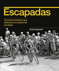 ESCAPADAS - CINCUENTA NOMBRES QUE DEFINIERON EL CICLISMO DE CARRETERA