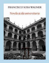 Novela Acida Universitaria - Francisco Sosa Warner