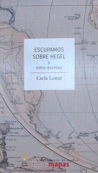 Escupamos Sobre Hegel Y Otros Escritos - Carla Lonzi
