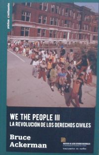 WE THE PEOPLE III - LA REVOLUCION DE LOS DERECHOS CIVILES