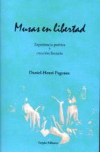 MUSAS EN LIBERTAD - EXPERIENCIA POETICA Y CREACION LITERARIA