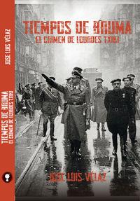 Tiempos De Bruma - El Crimen De Lourdes Txiki - Jose Luis Velaz