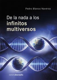 De La Nada A Los Infinitos Multiversos - Pedro Blanco Naveros