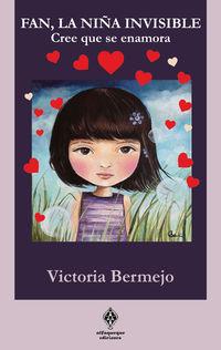 Fan, La Niña Invisible - Cree Que Se Enamora - Victoria Bemejo Sanchez-Izquierdo