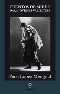 cuentos de miedo para jovenes valientes - Paco Lopez Mengual