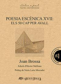 POESIA ESCENICA XVII - ELS 50 CAP PER AVALL