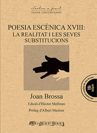 Poesia Escenica Xviii - La Realitat I Les Seves Substitucions - Joan Brossa