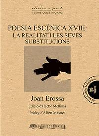 POESIA ESCENICA XVIII - LA REALITAT I LES SEVES SUBSTITUCIONS