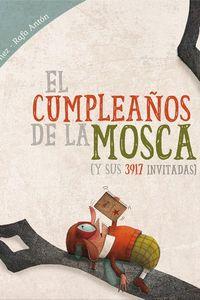 CUMPLEAÑOS DE LA MOSCA, EL (Y SUS 3917 INVITADAS)