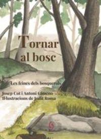 Tornar Al Bosc - Josep Cot / Antoni Gimeno / Judit Roma (il. )