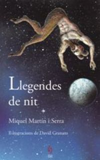 Llegendes De Nit - Miquel Martin Serra / David Granato (il. )
