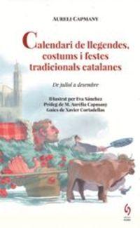 Calendari De Llegendes, Costums I Festes Tradicinals Catalanes - Aureli Capmany