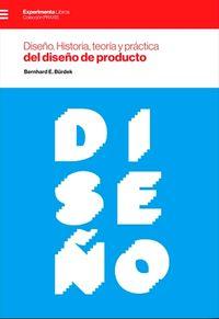 Diseño - Historia, Teoria Y Practica Del Diseño - Bernhard E. Berdek