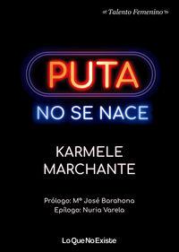 Puta No Se Nace - Karmele Marchante