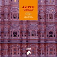 JAIPUR - A PLANNED CITY OF THE EIGHTEENTH CENTURY IN RAJASTHAN