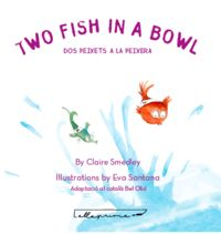 TWO FISH IN A BOWL = DOS PEIXETS A LA PEIXERA
