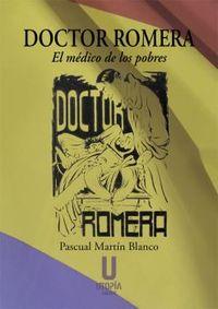 DOCTOR ROMERA - EL MEDICO DE LOS POBRES